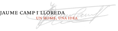 Jaume Camp: un home, una idea
